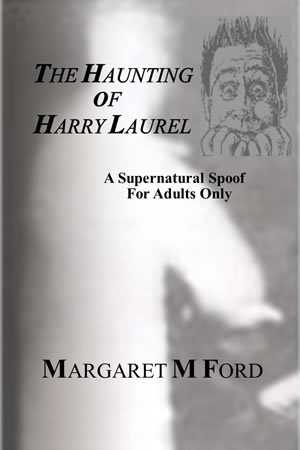 THE HAUNTING OF HARRY LAUREL <br> A Supernatural Spoof (Adult Reading)